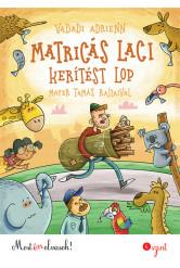 Matricás Laci kerítést lop - Most én olvasok! 4. szint