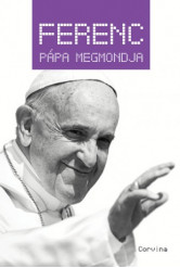Ferenc pápa megmondja (e-könyv)