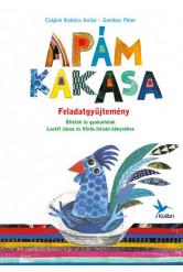 Feladatgyűjtemény Lackfi János és Vörös István: Apám kakasa c. könyvéhez (e-könyv)