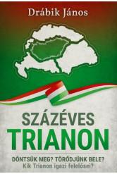 Százéves Trianon - Döntsük meg? Törődjünk bele? Kik Trianon igazi felelősei?