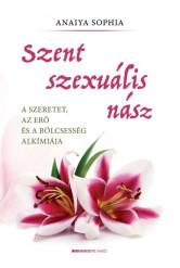 Szent szexuális nász - A szeretet, az erő és a bölcsesség alkímiája