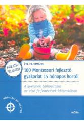 100 Montessori fejlesztő gyakorlat 15 hónapos kortól  családi iránytű
