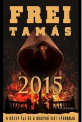 2015 - A káosz éve és a magyar elit háborúja