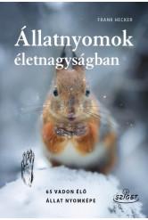 Állatnyomok életnagyságban - 65 vadon élő állat nyomképe
