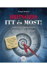 HIPNÓZIS ITT és MOST! - A jelen és a jövő hipnózis technikái, avagy mi a hipnózis és hogyan használd?
