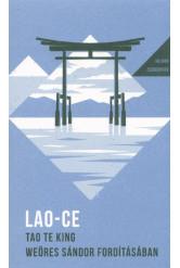 Tao Te King - Weöres Sándor fordításában - Az Út és Erény Könyve
