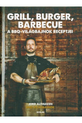 Grill, burger, barbecue - A BBQ-világbajnokság receptjei