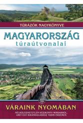 Magyarország túraútvonalai - Váraink nyomában - Túrázók nagykönyve