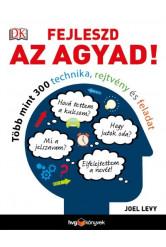 Fejleszd az agyad! - Több mint 300 technika, rejtvény és feladat