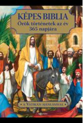 Képes Biblia - Örök történeket az év 365 napjára