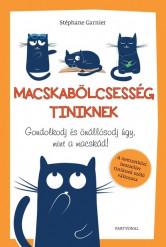 Macskabölcsesség tiniknek - Gondolkodj és önállósodj úgy, mint a macskád!