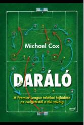 Daráló - A Premier League taktikai fejlődése az ívelgetéstől a tiki-takáig