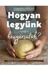 Hogyan legyünk profi kenyérsütők