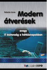 Modern átverések - avagy IT biztonság a hétköznapokban