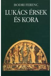 Lukács érsek és kora (e-könyv)