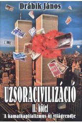 Uzsoracivilizáció II. kötet - A kamatkapitalizmus új világrendje
