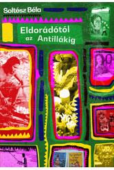 Eldorádótól az Antillákig (e-könyv)