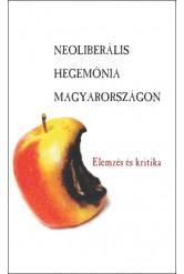 Neoliberális hegemónia Magyarországon (e-könyv)