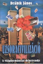 Uzsoracivilizáció III. - A világkormányzat menetrendje