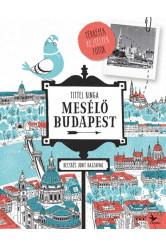 Mesélő Budapest - Térképek, rejtélyek, fotók