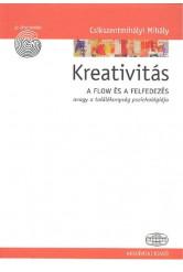 Kreativitás /A flow és a felfedezés avagy a találékonyság pszichológiája