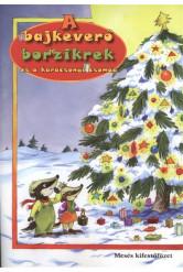 A bajkeverő borzikrek és a karácsonyi csomag /Mesés kifestőfüzet §K