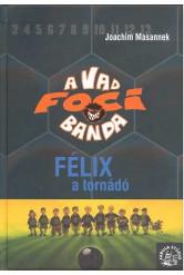 A vad foci banda - Félix a tornádó