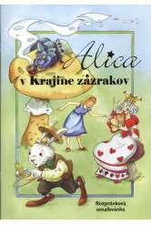 Alica v krajine zazrakov /Rozprávková omalovánka - Alice Csodaországban /szlovák
