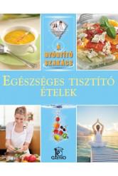 Egészséges tisztító ételek /A gyógyító szakács