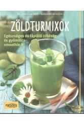 Zöldturmixok /Egészséges és tápláló zöldség- és gyümölcssmoothie-k