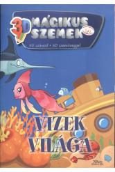VIZEK VILÁGA /3D MÁGIKUS SZEMEK - 3D SZÍNEZŐ