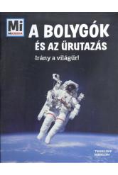 A bolygók és az űrutazás - Irány a világűr! /Mi micsoda