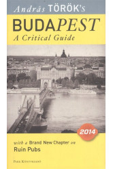 Budapest - A critical guide 2014. /With a brand new chapter on ruin pubs