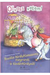 Rozália királykisasszony megmenti a tündérkirálynőt /Olvass velem!