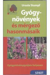 Gyógynövények és mérgező hasonmásaik - Gyógynövénygyűjtés helyesen /Természet kalauz