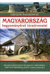 Magyarország hagyományőrző túraútvonalai /Túrázók nagykönyve
