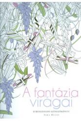 A fantázia virágai /Stresszoldó színezőkönyv