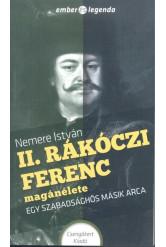 II. Rákóczi Ferenc magánélete - Egy szabadsághős másik arca /Ember és legenda