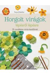 Horgolt virágok lépésről lépésre /35 csodálatos minta kezdőknek