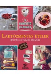 Laktózmentes ételek /A gyógyító szakács