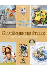 Gluténmentes ételek - receptek egy tudatos étrendhez /A gyógyító szakács