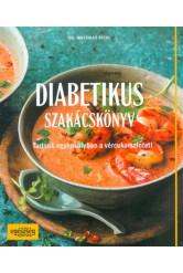 Diabetikus szakácskönyv /Tartsuk egyensúlyban a vércukorszintet!