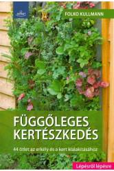 Függőleges kertészkedés /44 ötlet az erkély és a kert kialakításához - lépésről lépésre