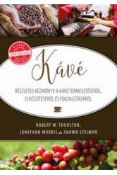 Kávé /Részletes kézikönyv a kávé termesztésről, előkészítésről és fogyasztásról