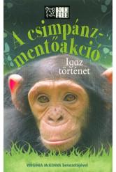 A csimpánz-mentőakció - Igaz történet