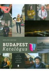 Budapest katalógus /Arcok, történetek a világ egyik legszebb fővárosából