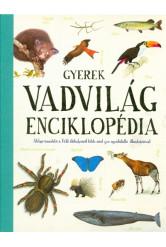 Gyerek vadvilág-enciklopédia /Átfogó ismertető a föld élőhelyeiről több mint 500 egyedülálló illusztrációval