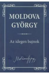 Az idegen bajnok /Moldova György életmű sorozat 1.