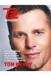 A TB12 módszer /Az élethosszig tartó csúcsteljesítmény titka az amerikai futtbal sztárjától