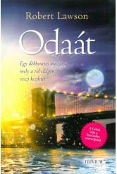 Odaát /Egy döbbenetes utazás, mely a túlvilágon veszi kezdetét (2. kiadás)